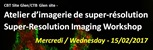 Workshop: Super-resolution (SR) Imaging (February 15, 2017)