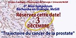 """Prostate Cancer Trajectory"" (December 3, 2018) McGill Urology Research 5th mini-symposium"